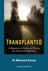 Transplanted: A Memoir of Faith and Vision for American Muslims