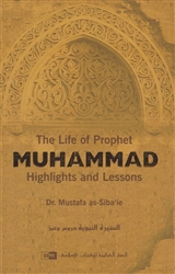 The Life Of Prophet (Saw) :Highlights And Lessons