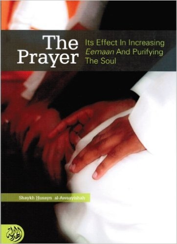 The Prayer Its Effect In Increasing Eemaan