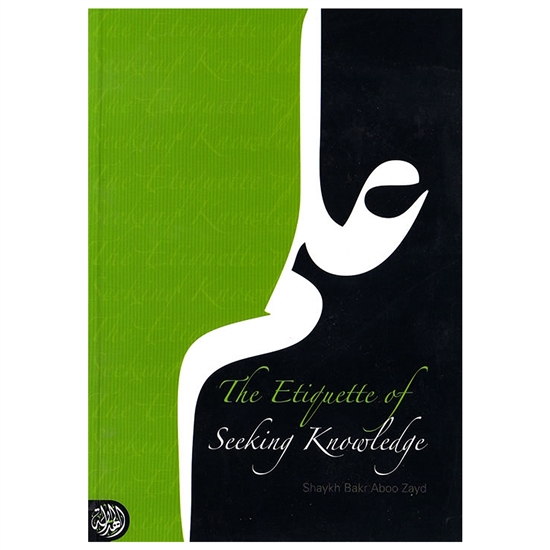 The Etiquettes Of Seeking Knowledge BY Shaykh BAkr