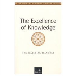 The Excellence Of Knowledge By Ibn Rajab - Hanbali
