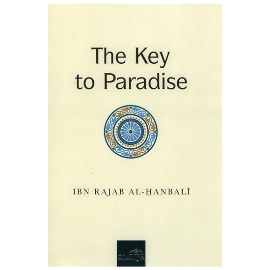 The Key To Paradise By  Ibn Rajab - Hanbali