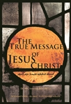 The True Message of Jesus Christ by Dr. Abu Ameenah Bilal Philips