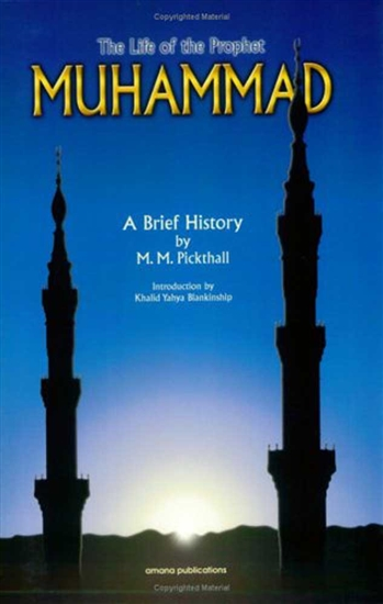 The Life of the Prophet Muhammad: A Brief History