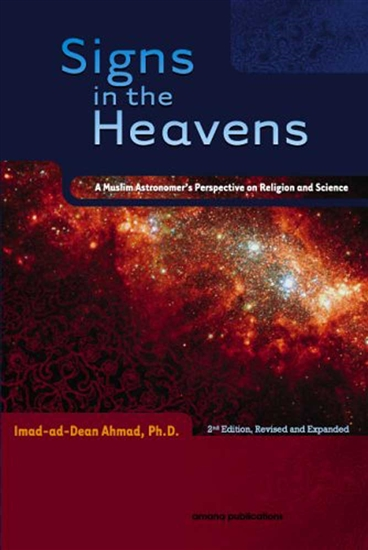 Signs in the Heavens: A Muslim Astronomer's Perspective on Religion and Science