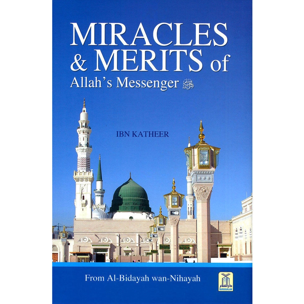 Miracles And Merits Of Allah's Messenger (SAW) Al Bidayah Wan Nihayah