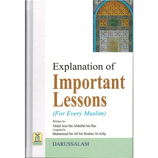 Explanation Of Important Lessons Forevery Muslim