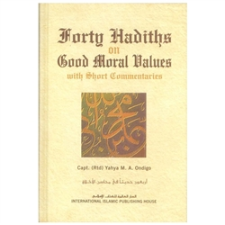 Forty  Hadith  On  Good  Moral Values By Yahya M.A