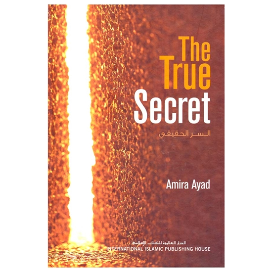 The  True  Secret By Amira Ayad