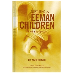 Nurturing  Eeman  In Children By Dr. Aisha  Hamdan