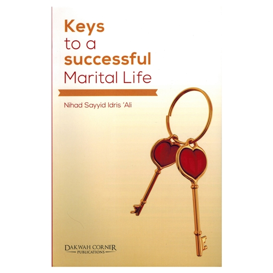 Keys To A Successful Mrital Life By Nihad Sayyid