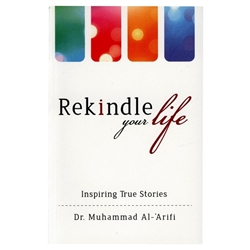 Rekindle Your Life By Dr. Muhammed Al - 'Arifi