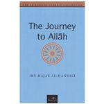 Journey To Allah By Ibn Rajab Al - Hanbali