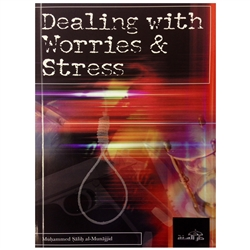 Dealing With Worries & Stress By Muhammad Salih