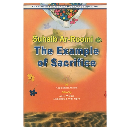 Suhaib Ar-Roomi: The Example of Sacrifice